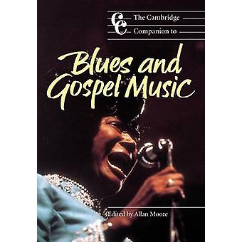 The Cambridge Companion to Blues and Gospel Music by Moore & Allan