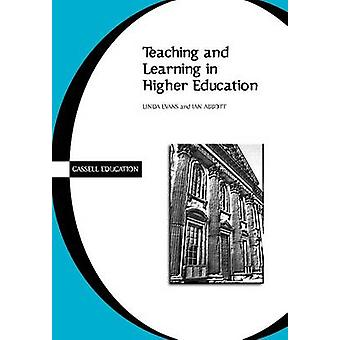 Teaching and Learning in Higher Education by Evans & Linda