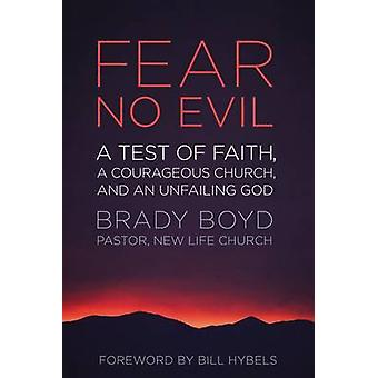 Fear No Evil A Test of Faith a Courageous Church and an Unfailing God by Boyd & Brady