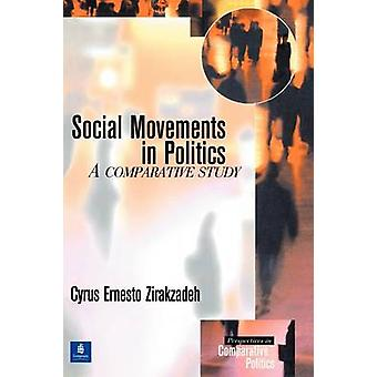 Social Movements in Politics A Comparative Study by Zirakzadeh & Cyrus Ernesto