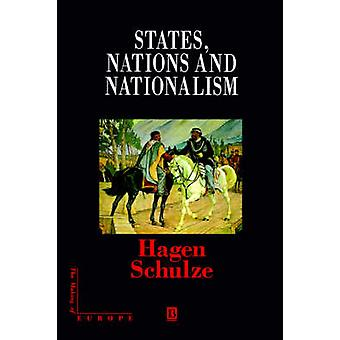 States Nations and Nationalism by Schulze & Hagen