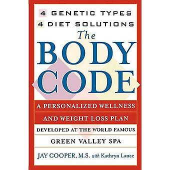 Body Code A Personal Wellness and Weight Loss Plan at the World Famous Green Valley Spa Original by Cooper & Jay