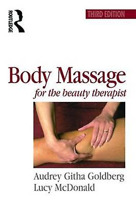 Body Massage for the Beauty Therapist by orberg & Audrey Githa