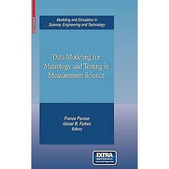 Data Modeling for Metrology and Testing in Measurement Science by Pavese & Franco