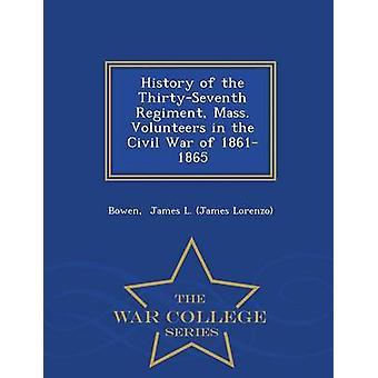 Geschichte der ThirtySeventh Regiment Messe Freiwilligen im Bürgerkrieg der 18611865 Krieg College-Serie von James L. James Lorenzo & Bowen