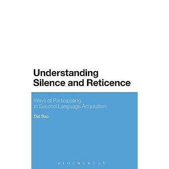 Understanding Silence and Reticence Ways of Participating in Second Language Acquisition by Bao & Dat