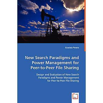 Neue Suche Paradigmen und Power-Management für PeertoPeer File-Sharing durch Perera & Graciela