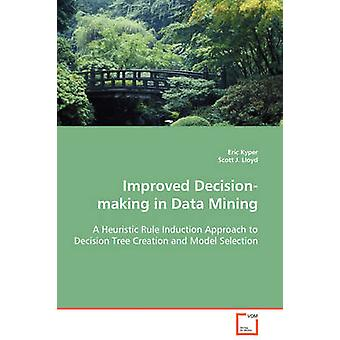 Improved Decisionmaking in Data Mining by Kyper & Eric