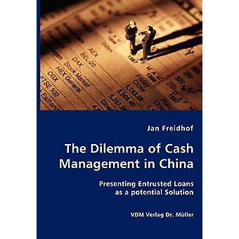 The Dilemma of Cash Management in China by Freidhof & Jan