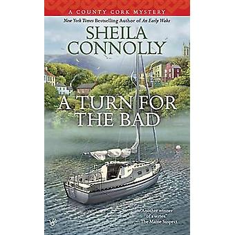 A Turn for the Bad by Sheila Connolly - 9780425273425 Book