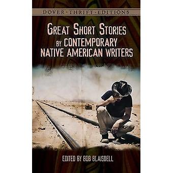 Great Short Stories by Contemporary Native American Writers by Bob La