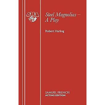 Steel Magnolias by Robert Harling - 9780573130106 Book