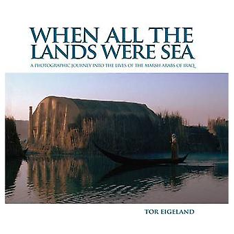 When All the Lands Were Sea - A Photographic Journey Into the Lives of