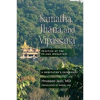 Samatha - Jhana - and Vipassana - Practice at the Pa-Auk Monastery by