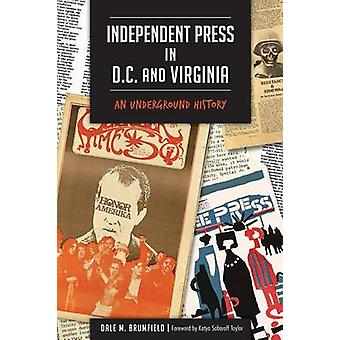 Independent Press in D.C. and Virginia - - An Underground History by Da