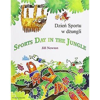 Sports Day in the Jungle Polish & English by Jill Newton - Jill Newto