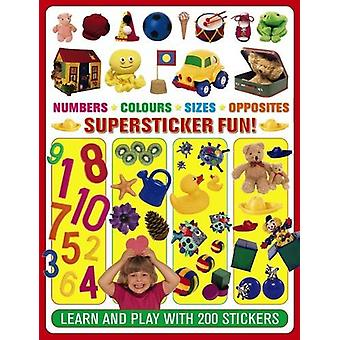 Numbers. Colours. Sizes. Opposites Supersticker Fun! - Learn and Play