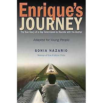 Enrique's Journey - The True Story of a Boy Determined to Reunite with