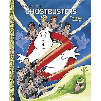 Ghostbusters 2016 Big Golden Book by John Sazaklis & Alan Batson