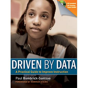 Driven by Data: A Practical Guide to Improve Instruction (Paperback) by Bambrick-Santoyo Paul