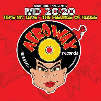 Mad Dog Presents Md 20/20 - Take My Love/the Feelings of House [CD] USA import