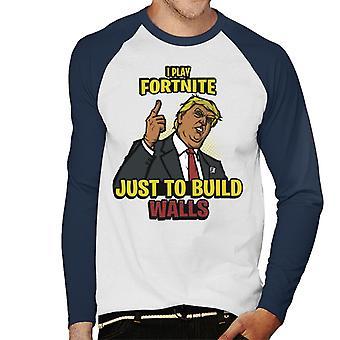 Eu jogo Fortnite para construir Baseball paredes Donald Trump masculino t-shirt de mangas compridas