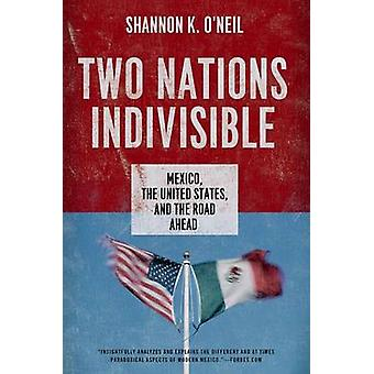 Two Nations Indivisible - Mexico - the United States - and the Road Ah