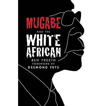 Mugabe and the White African by Ben Freeth - 9780745955469 Book