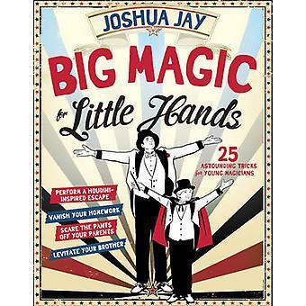 Stora magiska små händer av Joshua Jay - 9780761180098 bok