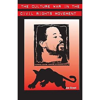 The Culture War in the Civil Rights Movement by Joe Street - 97808130
