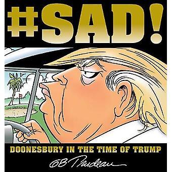 #SAD! -Doonesbury in der Zeit der Trumpf von #SAD! -Doonesbury in der Ti