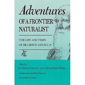 Adventures of a Frontier Naturalist - The Life and Times of Dr. Gideon