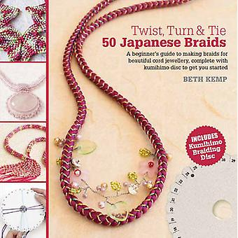 Twist - Turn & Tie - 50 Japanese Braids by Beth Kemp - 9781782210184 B