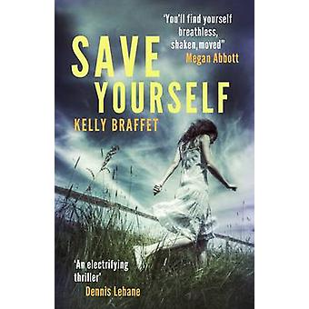 Save Yourself (Main) by Kelly Braffet - 9781782393252 Book