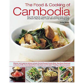 Das Essen und das Kochen der Kambodscha - über 60 authentische klassische Rezepte f