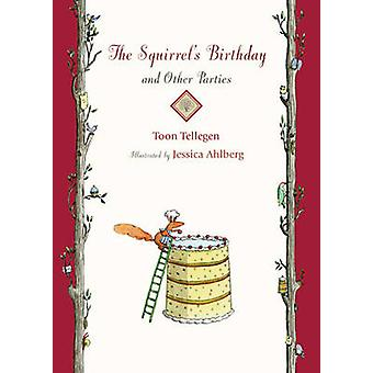 The Squirrel's Birthday and Other Parties by Toon Tellegen - Jessica