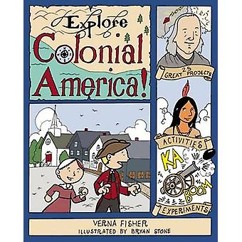 Explore Colonial America! - 25 Great Projects - Activities - Experimen