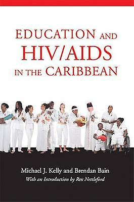 Education and HIV/AIDS in the Caribbean by Michael J. Kelly - Brendan