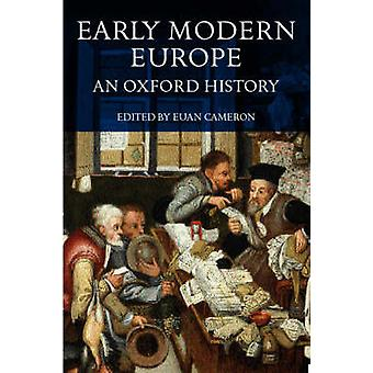 Early Modern Europe - An Oxford History by Euan  K. Cameron - 97801982