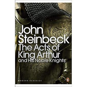 Los actos del rey Arturo y sus nobles caballeros (clásicos modernos del pingüino)