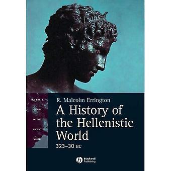 En historie om den hellenistiske verden: 323-30 BC (Blackwell historie i den antikke verden): 323-30 BC (Blackwell historie i den antikke verden)