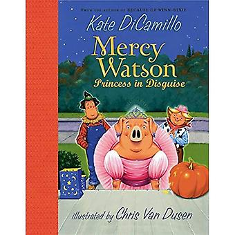 Mercy Watson: Princess in Disguise (Mercy Watson)