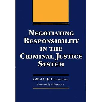 Negotiating Responsibility in the Criminal Justice System