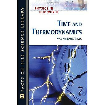 Time and Thermodynamics (Physics in Our World)