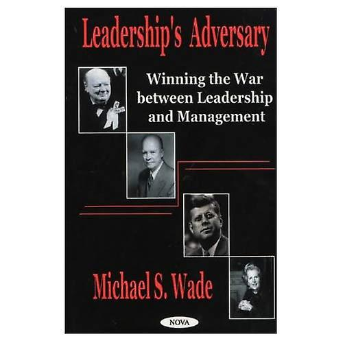 Leaderships Adversary   Winning the War Between Leadership and ManageHommest
