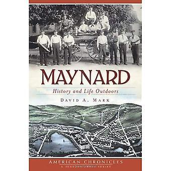 Maynard: Histoire et vie en plein air (American Chronicles (presse histoire))