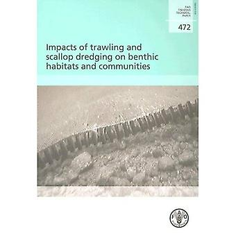 Impacts of trawling and scallop dredging on benthic habitats and Communities