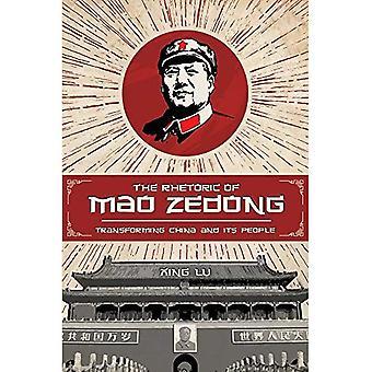 The Rhetoric of Mao Zedong: Transforming China and its People (Studies in� Rhetoric/Communication)