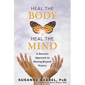 Läka kroppen, läker sinnet: en somatisk inställning till flytta bortom Trauma