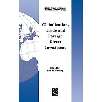Globalization Trade and Foreign Direct Investment by Dunning & J. H.